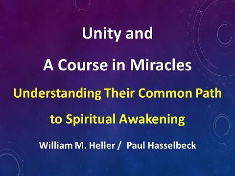 Unity and A Course in Miracles Understanding Their Common Path to Spiritual Awakening  Paul Hasselbe