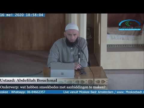 Abdelilah Bouchmal: wat hebben smeekbedes met aanbiddingen te maken?