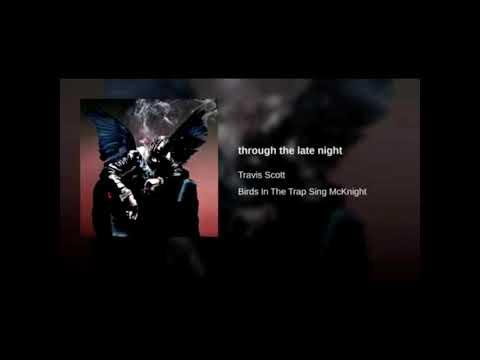 Travis Scott - Through The Late Night (1 hour)