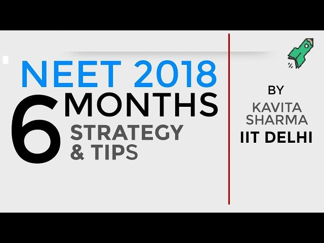 Last 6 Months Preparation & Revision Strategy: NEET 2018