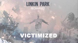Linkin Park Recharged - Victimized (M. Shinoda Remix)