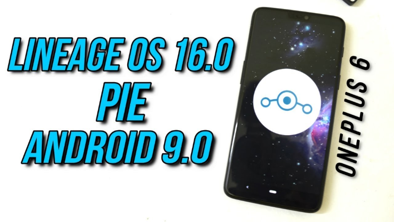 First Look Lineage OS 16 0 Android Pie (9 0) + Installation for Oneplus 6!!!