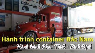 Hành trình container Bắc Nam - P1 Hành trình Phan Thiết - Bình Định | Xe Đầu Kéo Vlog #47