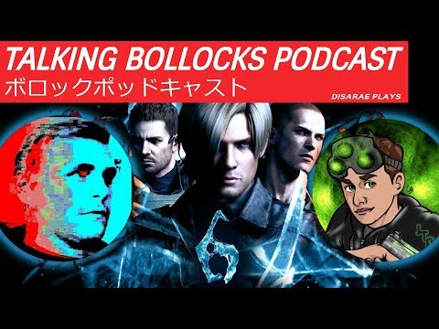 Resident Evil 6 is a GOOD Game! - Talking Bollocks Podcast #01 Part 2