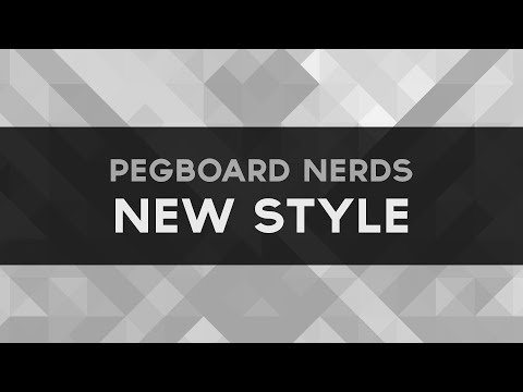[Electro House] Pegboard Nerds - New Style (Thissongissick.com PREMIERE)