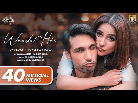 Waada Hai (Official Video) Arjun Kanungo | Shehnaaz Gill | Muntashir M | VYRL Originals | New Song