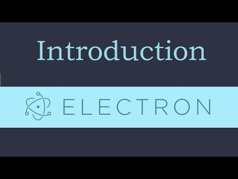 Electron js Tutorial - 1 - Introduction - YouTube