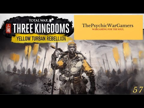 thepsychicwargamers-|-total-war:-three-kingdoms-|-yellow-turban-rebellion-campaign-|-let's-play-#57