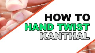 How To: Hand Twist Kanthal