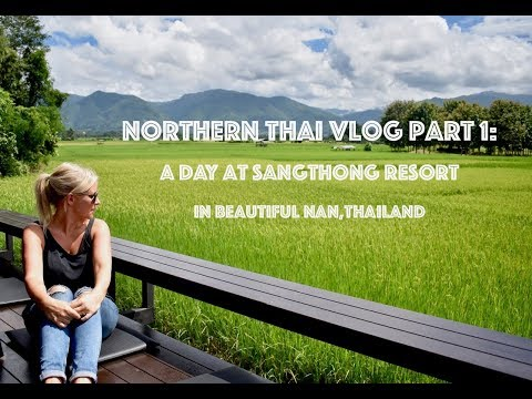 Northern Thai Vlog Part One - Beautiful Nan Province
