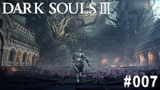 DARK SOULS 3 | #007 - Man, der Baum hat EIER! | Let's Play Dark Souls 3 (Deutsch/German)
