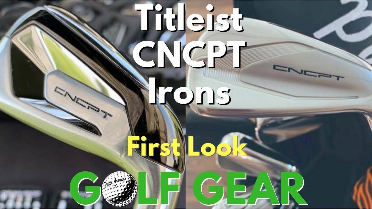 Titleist CNCPT irons - First Look