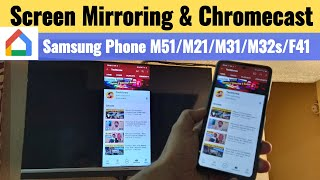 Samsung M51/M31s/M31/M21/F41 Screen Mirroring and Chromecast to Android Smart TV   Google Home