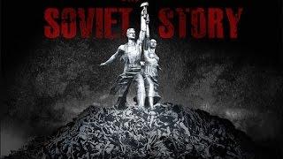 Советская история (2008) Документальный фильм запрещённый в России [HD]