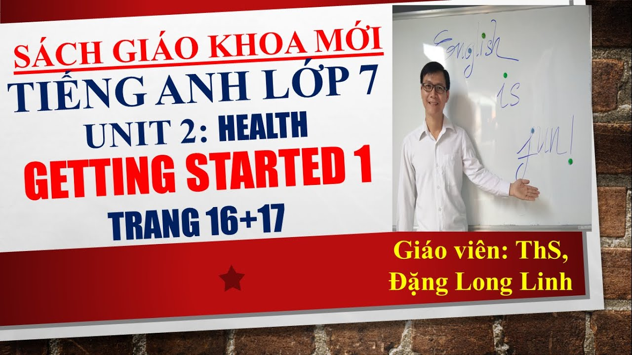 Tiếng Anh lớp 7 (SGK mới) – Unit 2: Health – Getting started 1 – Trang 16+17
