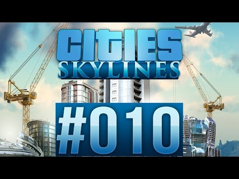 CITIES: SKYLINES #010 - Beachfront ★ Let's Play Cities: Skylines