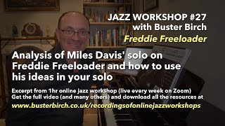 Analysis of Miles Davis' Solo on Freddie Freeloader and how to use his ideas in your solo.