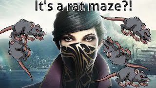 DISHONORED 2: (Part 7)   IS THIS A RAT MAZE?!?!
