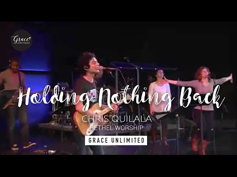 Holding Nothing Back - Freedom Reigns - Chris Quilala Bethel
