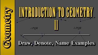 Geometry: Introduction to Geometry (Level 2 of 7)   Draw, Denote, Name Examples