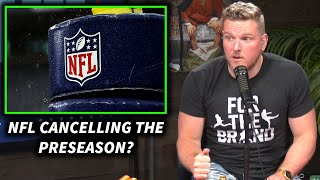 Pat McAfee Reacts To The NFL Canceling The Preseason