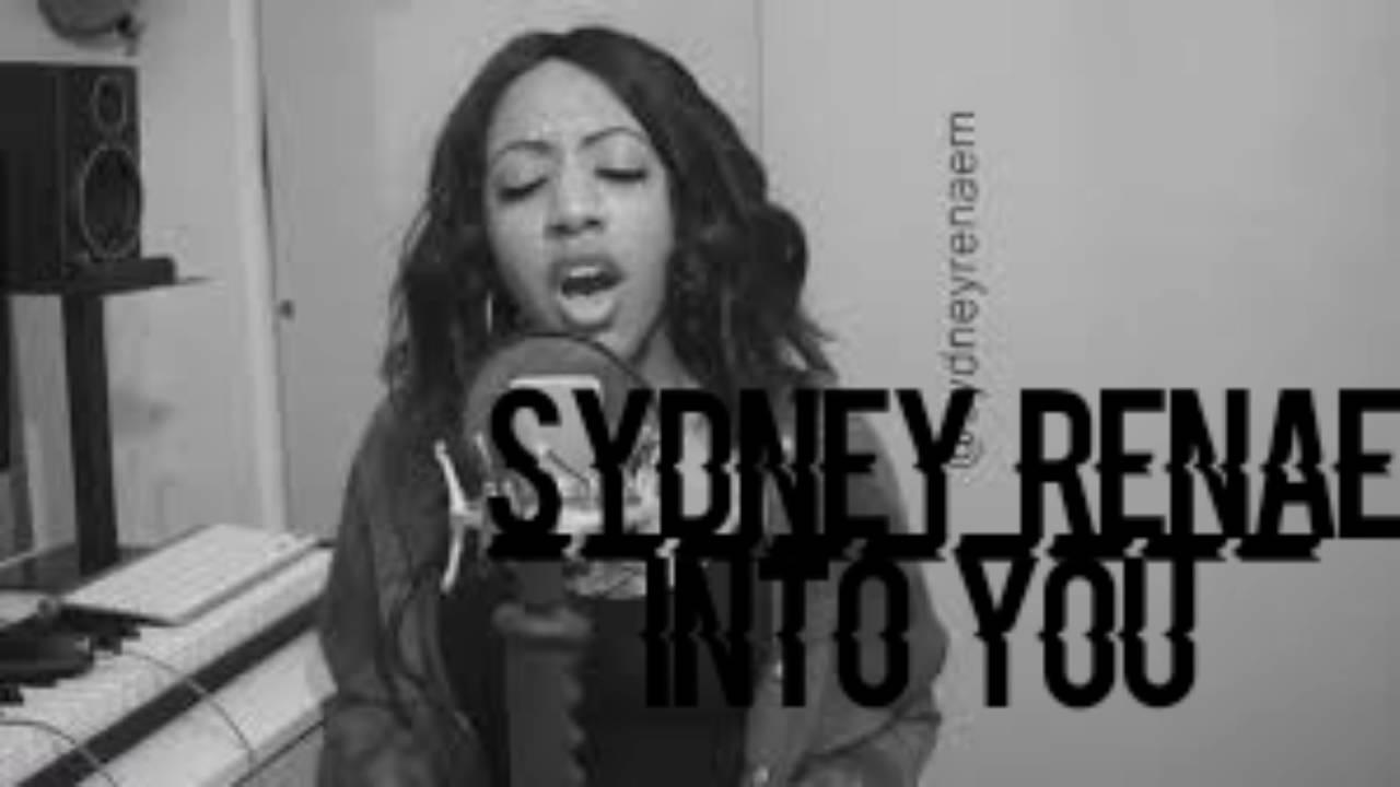 Sydney renae into you - YouTube