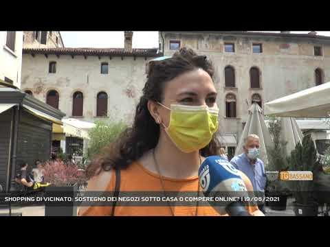 SHOPPING DI VICINATO: SOSTEGNO DEI NEGOZI SOTTO CASA O COMPERE ONLINE? | 19/06/2021