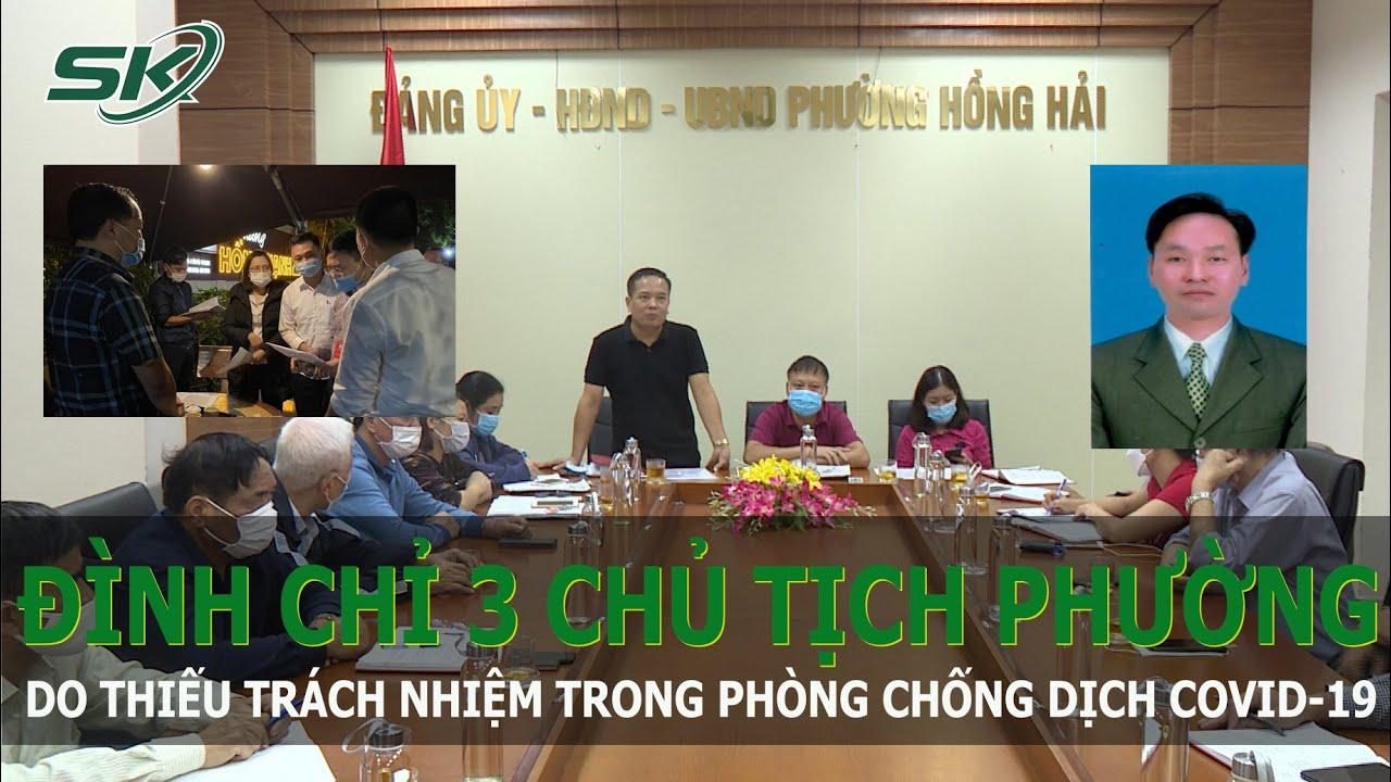 Download NÓNG: 3 Chủ Tịch Phường Tại Quảng Ninh Bị Đình Chỉ Công Tác Do Lơ Là Phòng Chống Dịch