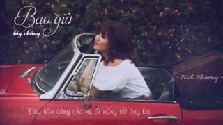 Bao giờ lấy chồng || Bích Phương ~ MV Lyrics ~.~