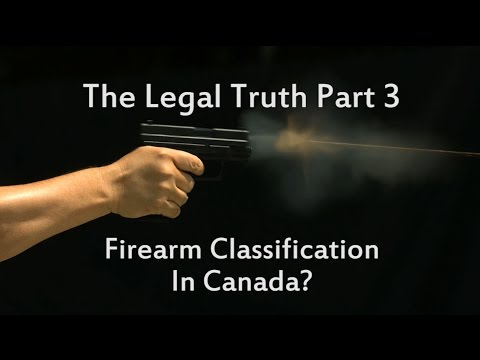 The Legal Truth Part 3 - How Are Firearms Classified?
