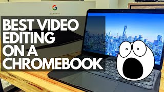 BEST WAY TO EDIT VIDEO on a chromebook