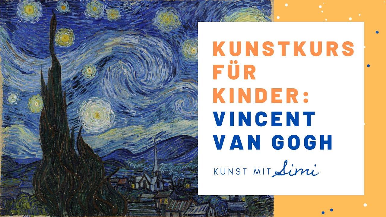Kunst Kurs Fur Kinder Inspiration Sternennacht Von Vincent Van Gogh Kunstunterricht Youtube