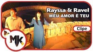 Rayssa e Ravel - ❤️ Meu Amor é Teu (Clipe Oficial MK Music)