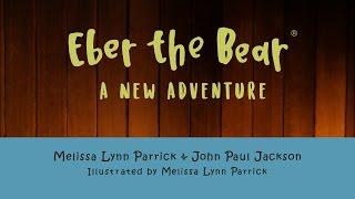 Announcing Eber the Bear: A New Adventure