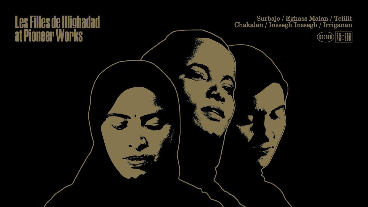 Les Filles de Illighadad At Pioneer Works full album