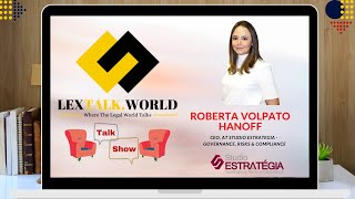 LexTalk World Talk Show with Roberta Volpato Hanoff, CEO at Studio Estratégia