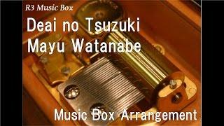 Download Lagu Deai no Tsuzuki/Mayu Watanabe [Music Box] mp3