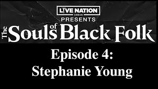 Live Nation Urban Presents - The Souls of Black Folk - Episode 4: Stephanie Young