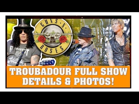 Guns N' Roses April 1, 2016 –   Troubadour Live Show Reunion Full Recap   Photos, Details & Setlist!