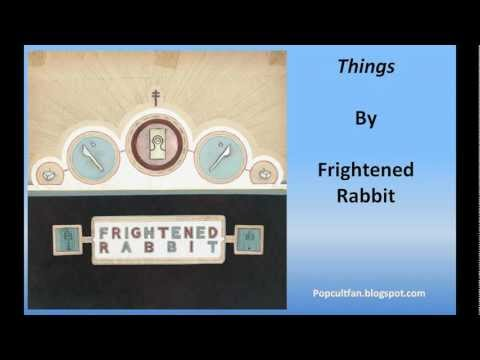 Frightened Rabbit - Things (Lyrics)
