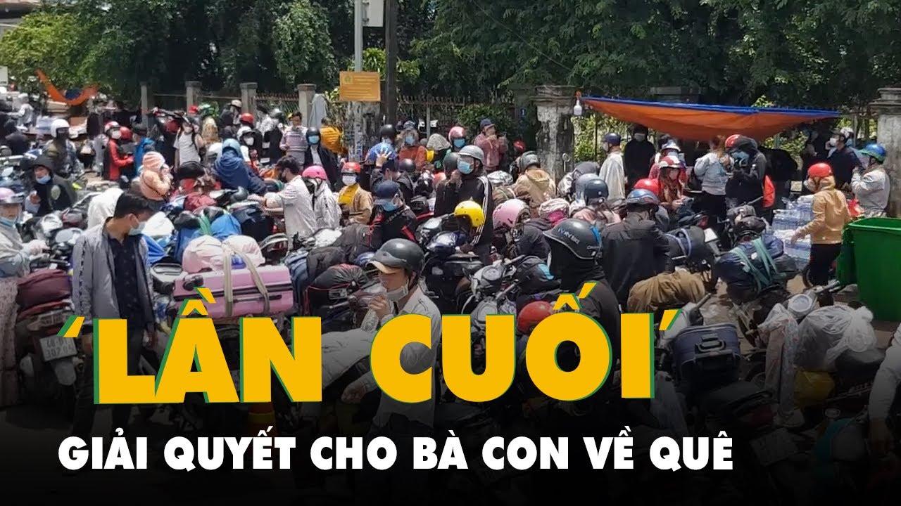 Nghệ An, Bình Phước giải quyết 'lần cuối' cho hàng ngàn người di chuyển về quê