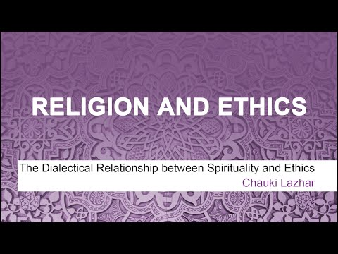 D2S1 The Dialectical Relationship between Spirituality and Ethics Sheikh Chauki Lazhar
