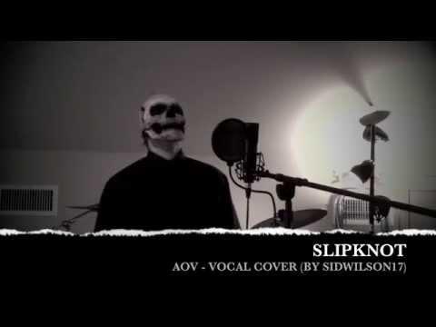 Slipknot - AOV (Vocal Cover)