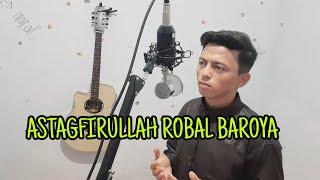 ASTAGFIRULLAH ROBAL BAROYA || COVER MUHAMMAD HERLAMBANG