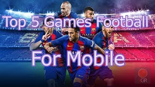 [TOPGAME] TOP 5 GAMES Football For Android/IOS Best Games Football Mobile