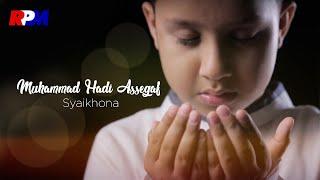Muhammad Hadi Assegaf - Syaikhona (Official Music Video)