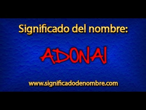 Significado de Adonai   ¿Qué significa Adonai?