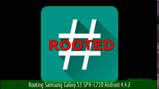 How to Root Samsung Galaxy S3 SPH-L710 Android 4.4.2