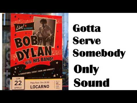 BOB DYLAN - Gotta Serve Somebody - live in Locarno Switzerland April 22 2019 – Sound only