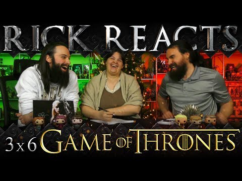 "RICK REACTS: Game of Thrones 3x6 REACTION!! ""The Climb"""